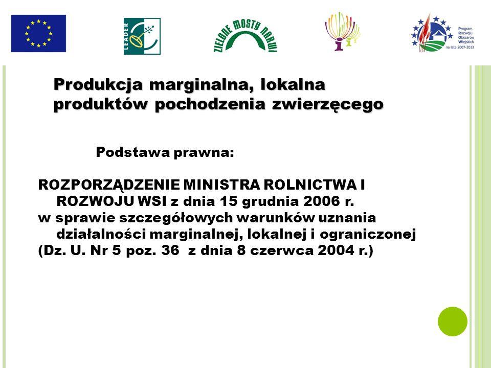 Podstawa prawna: ROZPORZĄDZENIE MINISTRA ROLNICTWA I ROZWOJU WSI z dnia 15 grudnia 2006 r. w sprawie szczegółowych warunków uznania działalności margi