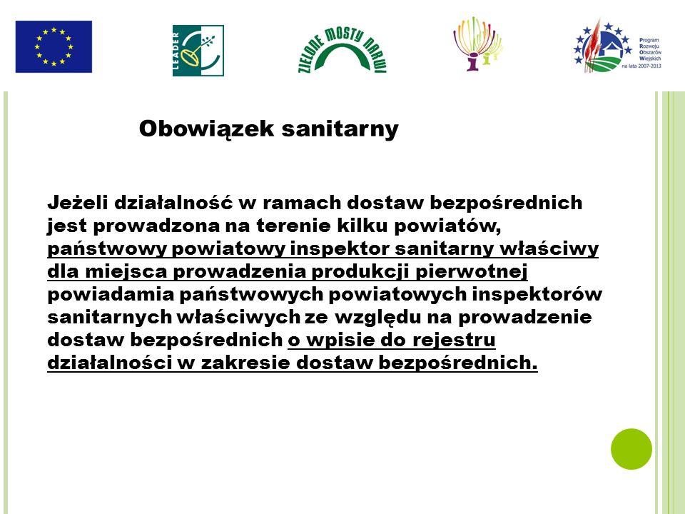 Jeżeli działalność w ramach dostaw bezpośrednich jest prowadzona na terenie kilku powiatów, państwowy powiatowy inspektor sanitarny właściwy dla miejs