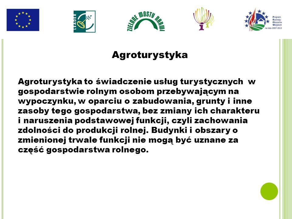 Agroturystyka to świadczenie usług turystycznych w gospodarstwie rolnym osobom przebywającym na wypoczynku, w oparciu o zabudowania, grunty i inne zas