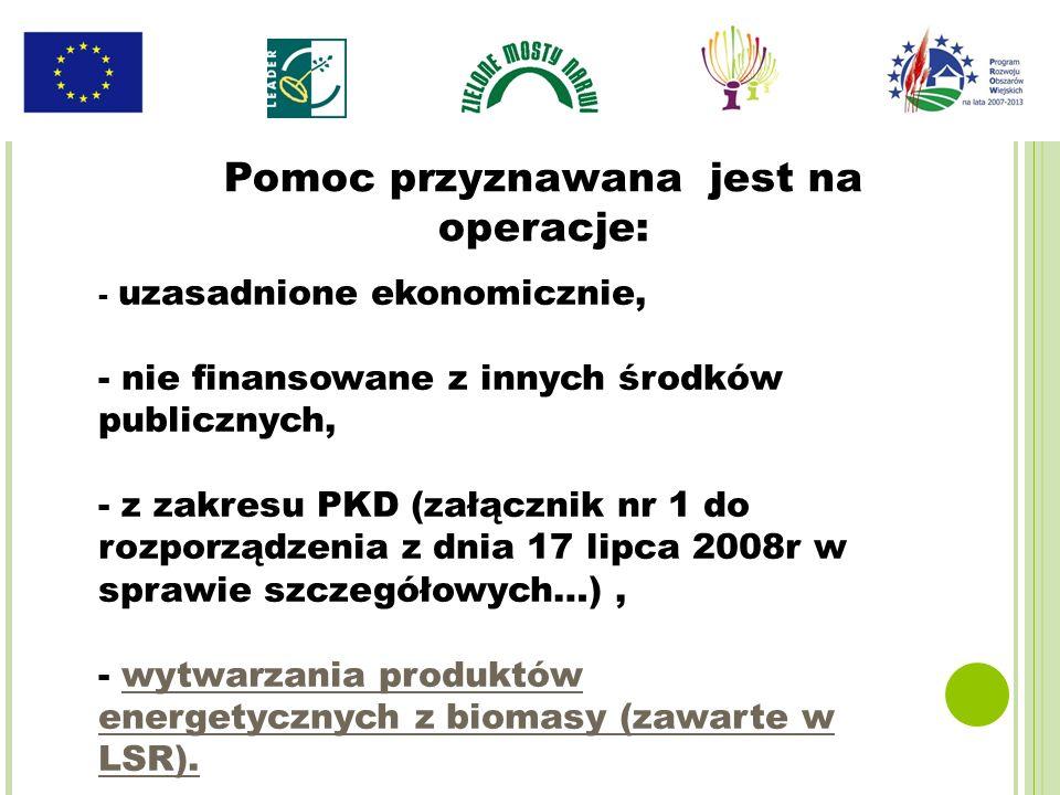- uzasadnione ekonomicznie, - nie finansowane z innych środków publicznych, - z zakresu PKD (załącznik nr 1 do rozporządzenia z dnia 17 lipca 2008r w