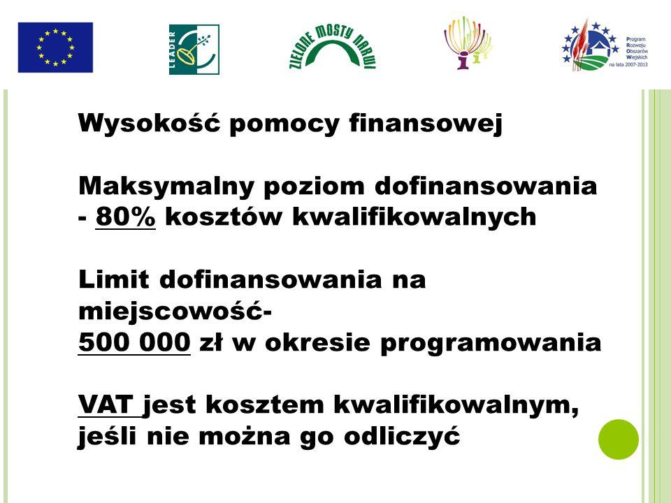 Wysokość pomocy finansowej Maksymalny poziom dofinansowania - 80% kosztów kwalifikowalnych Limit dofinansowania na miejscowość- 500 000 zł w okresie p