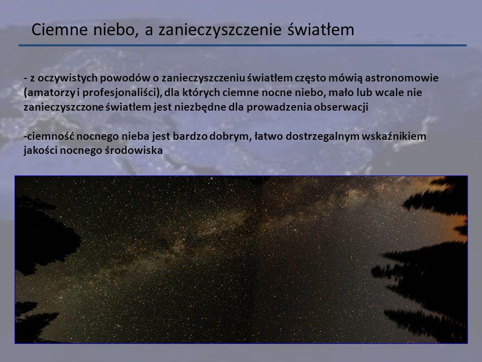 - z oczywistych powodów o zanieczyszczeniu światłem często mówią astronomowie (amatorzy i profesjonaliści), dla których ciemne nocne niebo, mało lub w