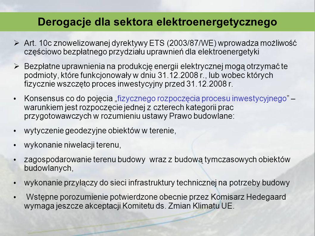Art. 10c znowelizowanej dyrektywy ETS (2003/87/WE) wprowadza możliwość częściowo bezpłatnego przydziału uprawnień dla elektroenergetyki Bezpłatne upra