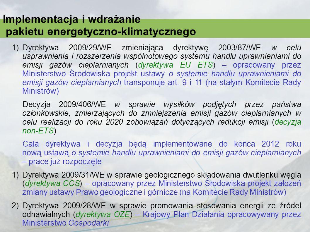 1)Dyrektywa 2009/29/WE zmieniająca dyrektywę 2003/87/WE w celu usprawnienia i rozszerzenia wspólnotowego systemu handlu uprawnieniami do emisji gazów