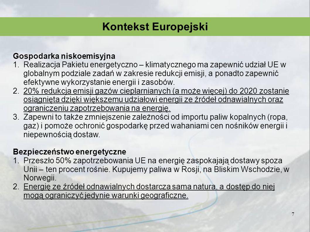 Kontekst Europejski 7 Gospodarka niskoemisyjna 1.Realizacja Pakietu energetyczno – klimatycznego ma zapewnić udział UE w globalnym podziale zadań w za