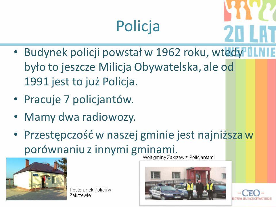 Policja Budynek policji powstał w 1962 roku, wtedy było to jeszcze Milicja Obywatelska, ale od 1991 jest to już Policja. Pracuje 7 policjantów. Mamy d