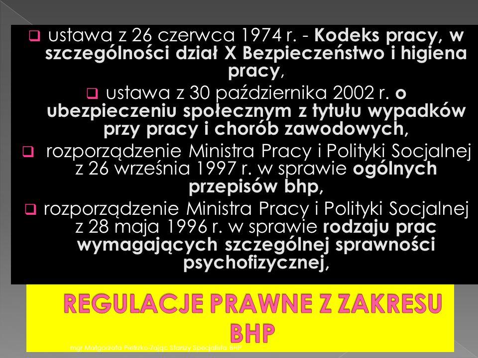 ustawa z 26 czerwca 1974 r. - Kodeks pracy, w szczególności dział X Bezpieczeństwo i higiena pracy, ustawa z 30 października 2002 r. o ubezpieczeniu s