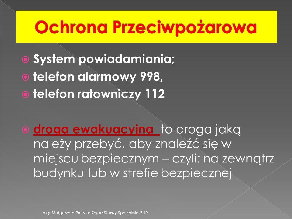System powiadamiania; telefon alarmowy 998, telefon ratowniczy 112 droga ewakuacyjna to droga jaką należy przebyć, aby znaleźć się w miejscu bezpieczn