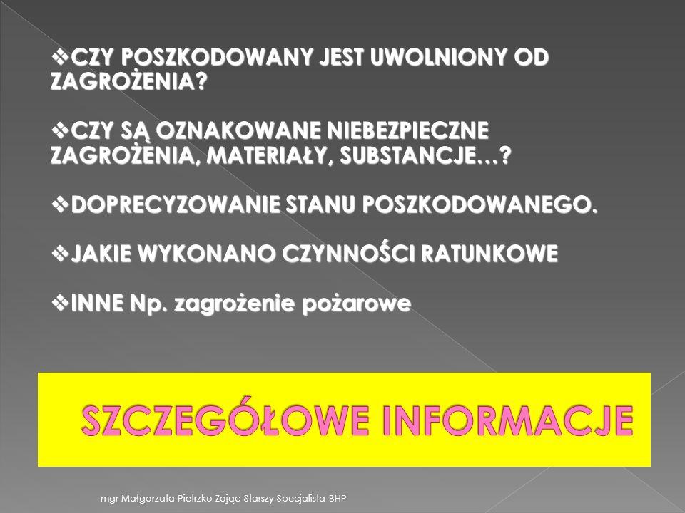 mgr Małgorzata Pietrzko-Zając Starszy Specjalista BHP CZY POSZKODOWANY JEST UWOLNIONY OD ZAGROŻENIA? CZY POSZKODOWANY JEST UWOLNIONY OD ZAGROŻENIA? CZ