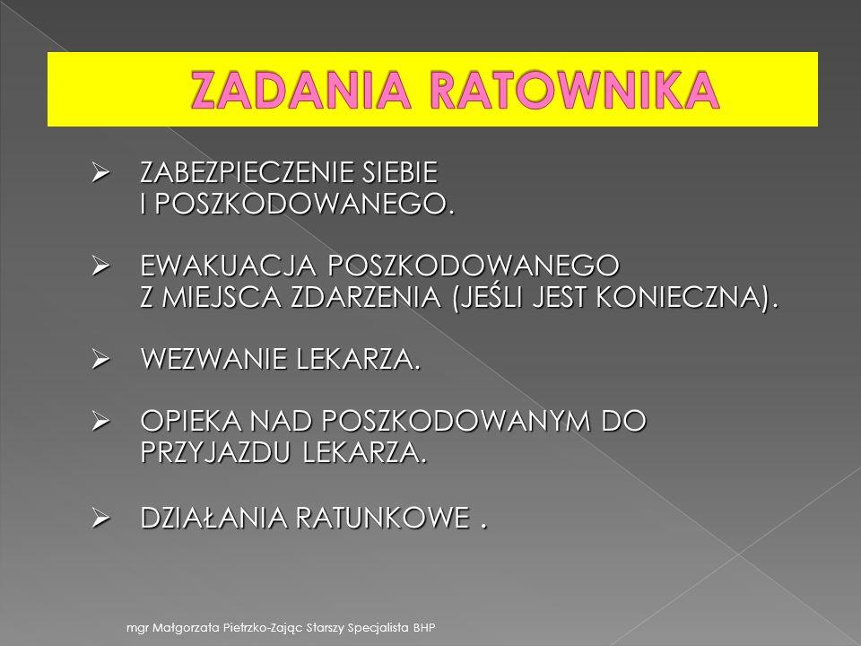 mgr Małgorzata Pietrzko-Zając Starszy Specjalista BHP ZABEZPIECZENIE SIEBIE I POSZKODOWANEGO. ZABEZPIECZENIE SIEBIE I POSZKODOWANEGO. EWAKUACJA POSZKO