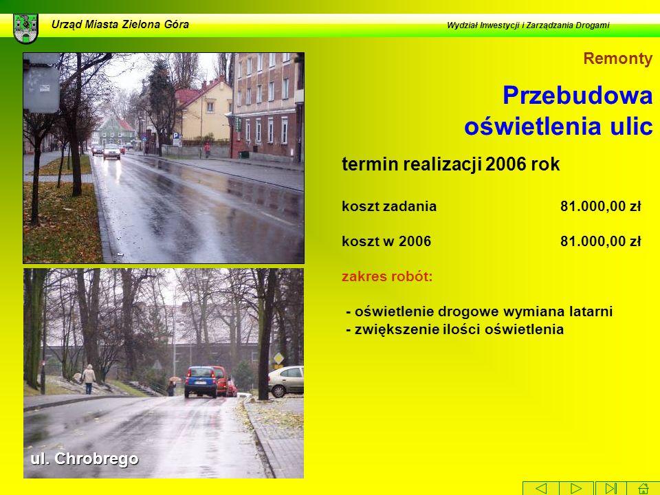 Przebudowa oświetlenia ulic Urząd Miasta Zielona Góra Wydział Inwestycji i Zarządzania Drogami ul.