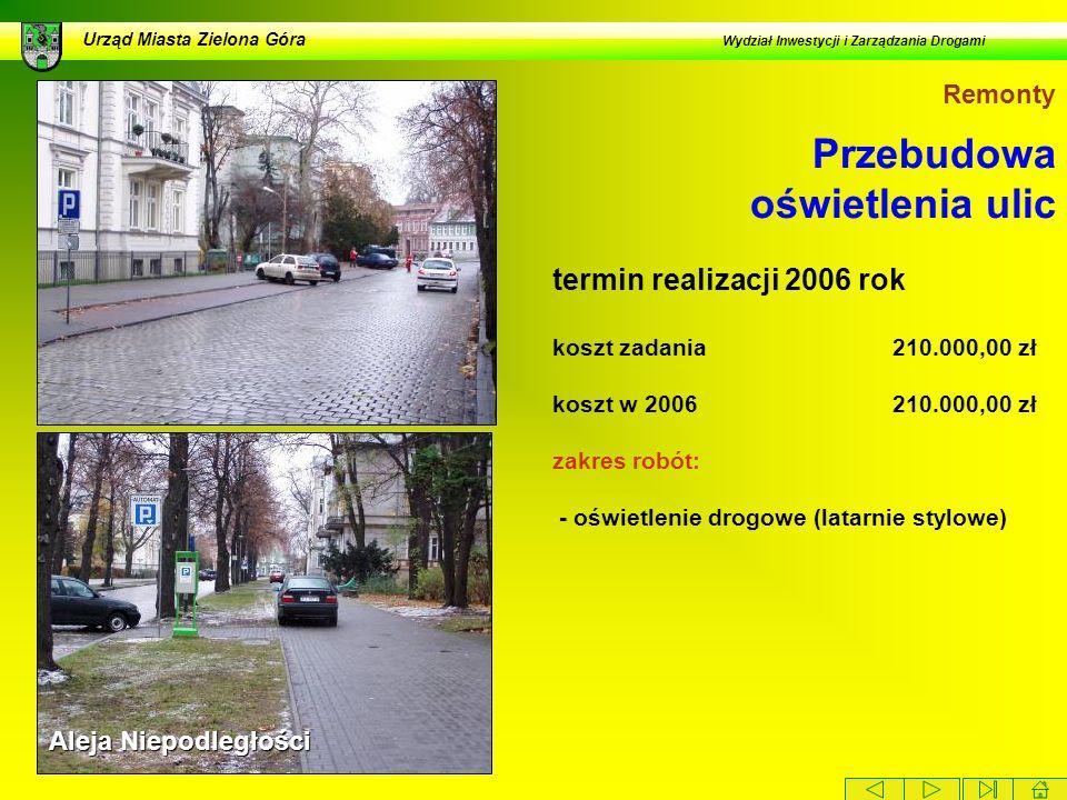 Przebudowa oświetlenia ulic Urząd Miasta Zielona Góra Wydział Inwestycji i Zarządzania Drogami Aleja Niepodległości Remonty termin realizacji 2006 rok