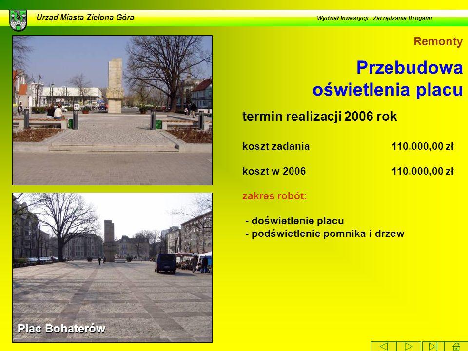 Przebudowa oświetlenia placu Urząd Miasta Zielona Góra Wydział Inwestycji i Zarządzania Drogami Plac Bohaterów Remonty termin realizacji 2006 rok kosz