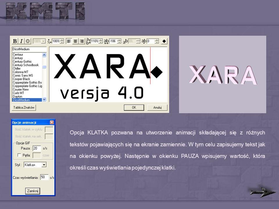 Opcja KLATKA pozwana na utworzenie animacji składającej się z różnych tekstów pojawiających się na ekranie zamiennie.