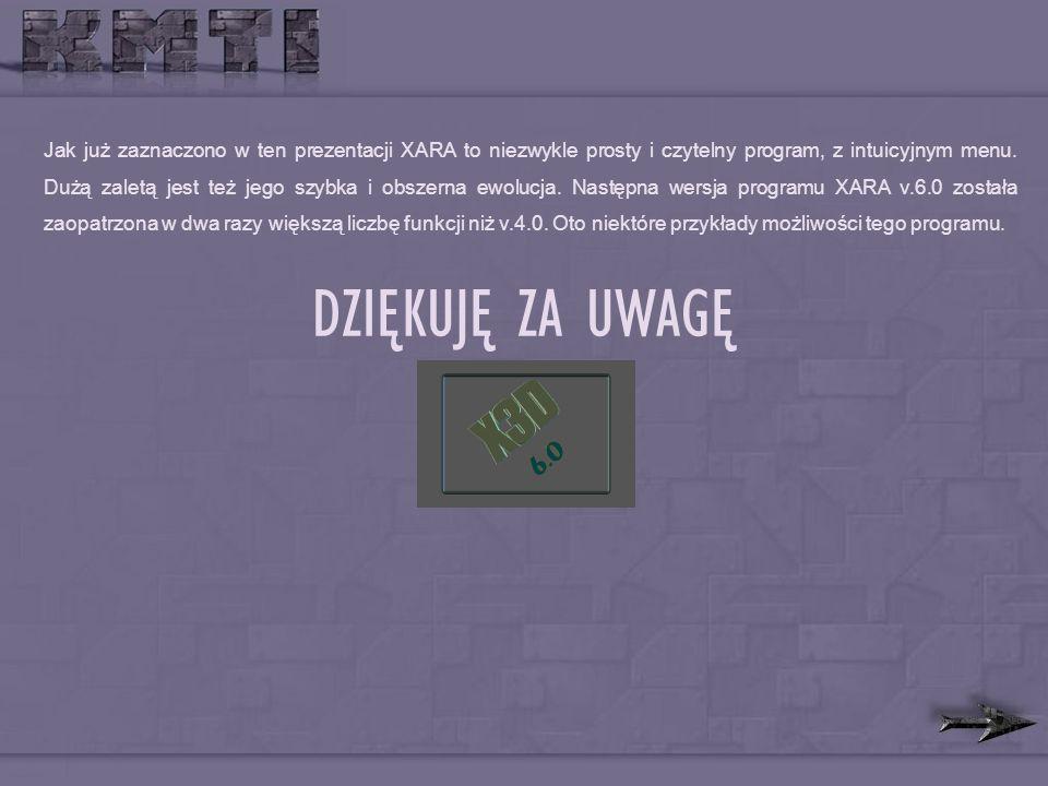 Jak już zaznaczono w ten prezentacji XARA to niezwykle prosty i czytelny program, z intuicyjnym menu.