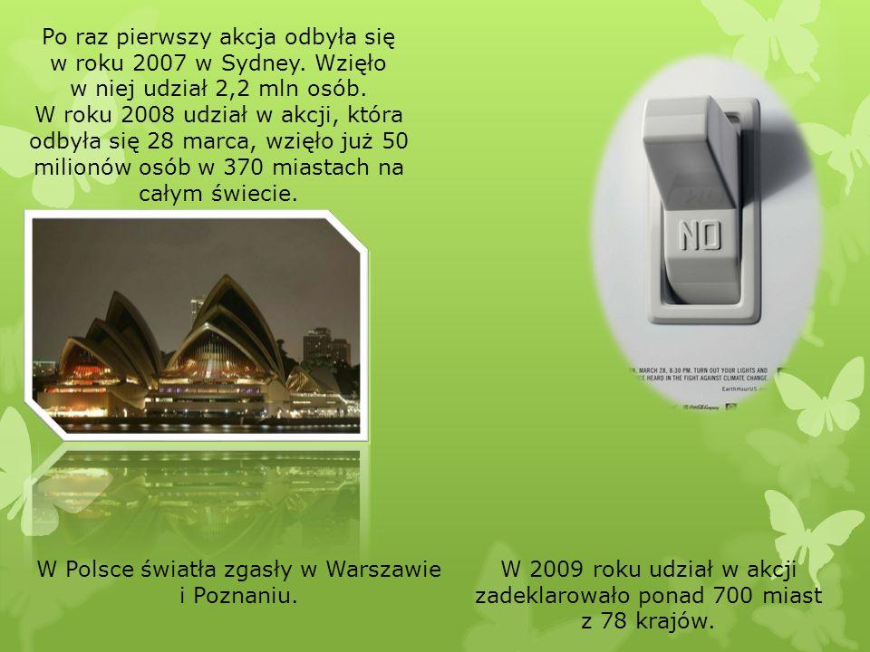 W Polsce światła zgasły w Warszawie i Poznaniu. W 2009 roku udział w akcji zadeklarowało ponad 700 miast z 78 krajów. Po raz pierwszy akcja odbyła się