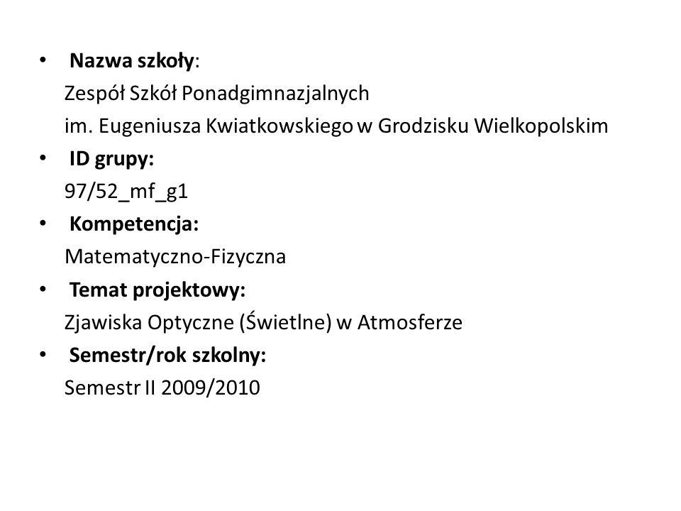 Nazwa szkoły: Zespół Szkół Ponadgimnazjalnych im. Eugeniusza Kwiatkowskiego w Grodzisku Wielkopolskim ID grupy: 97/52_mf_g1 Kompetencja: Matematyczno-