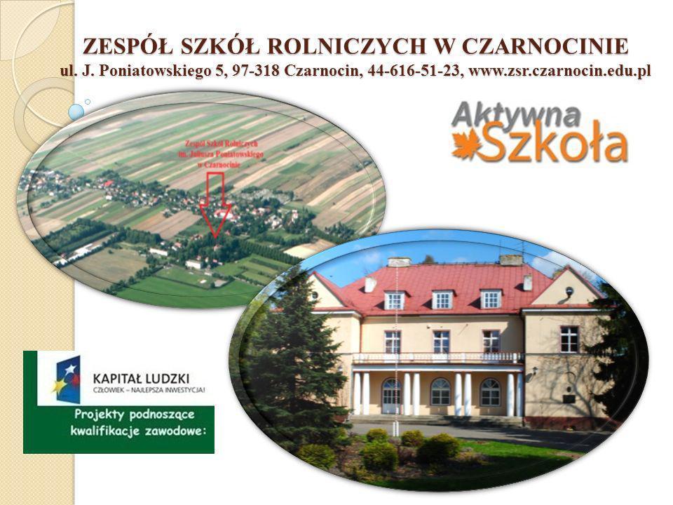 ZESPÓŁ SZKÓŁ ROLNICZYCH W CZARNOCINIE ul. J. Poniatowskiego 5, 97-318 Czarnocin, 44-616-51-23, www.zsr.czarnocin.edu.pl