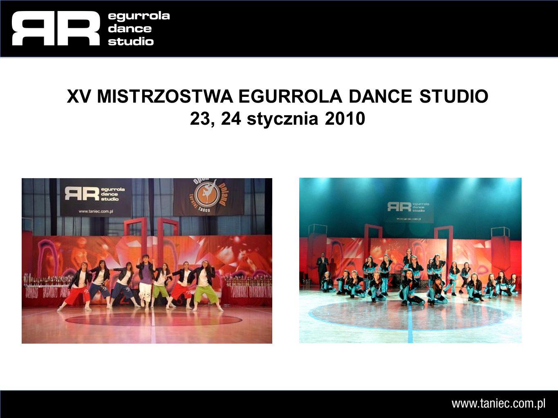 XV MISTRZOSTWA EGURROLA DANCE STUDIO 23, 24 stycznia 2010