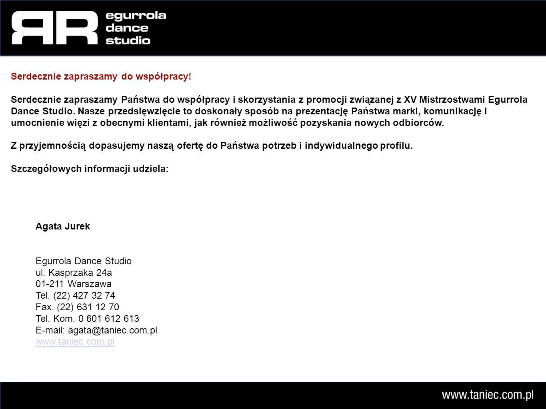 Agata Jurek Egurrola Dance Studio ul. Kasprzaka 24a 01-211 Warszawa Tel.