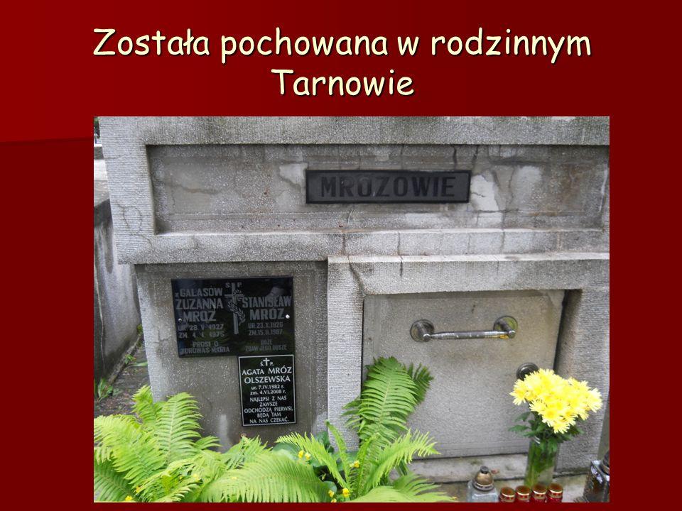Została pochowana w rodzinnym Tarnowie
