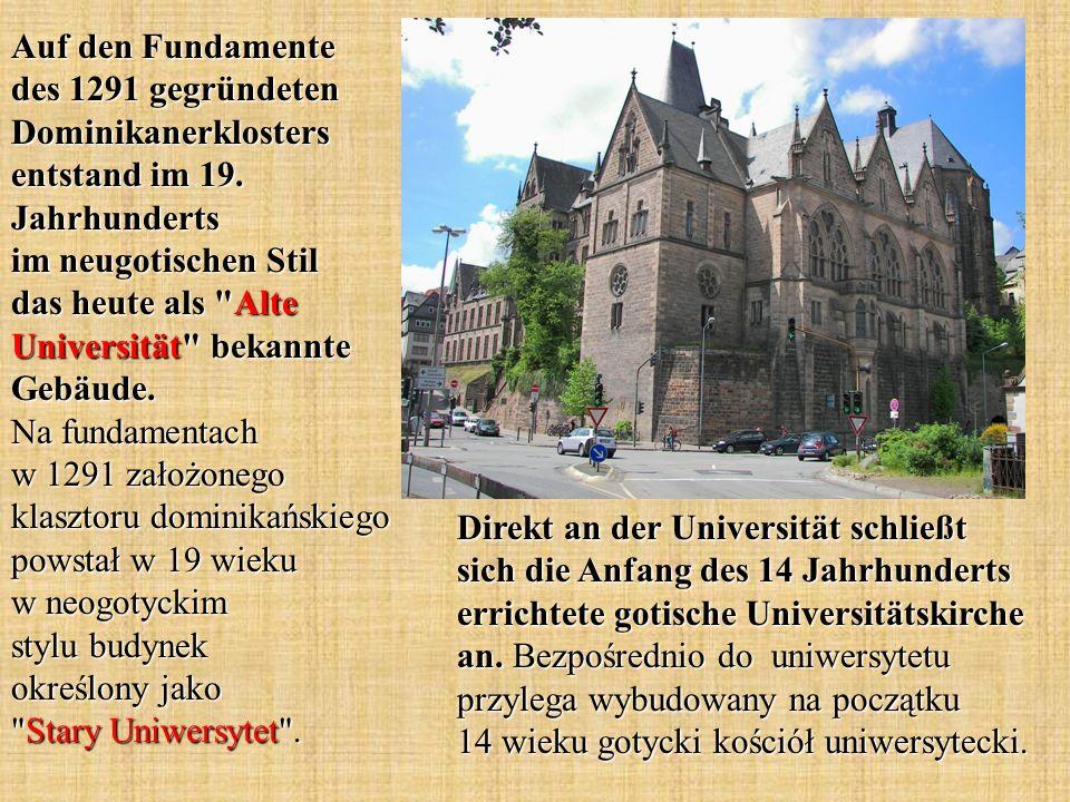 Direkt an der Universität schließt sich die Anfang des 14 Jahrhunderts errichtete gotische Universitätskirche an.