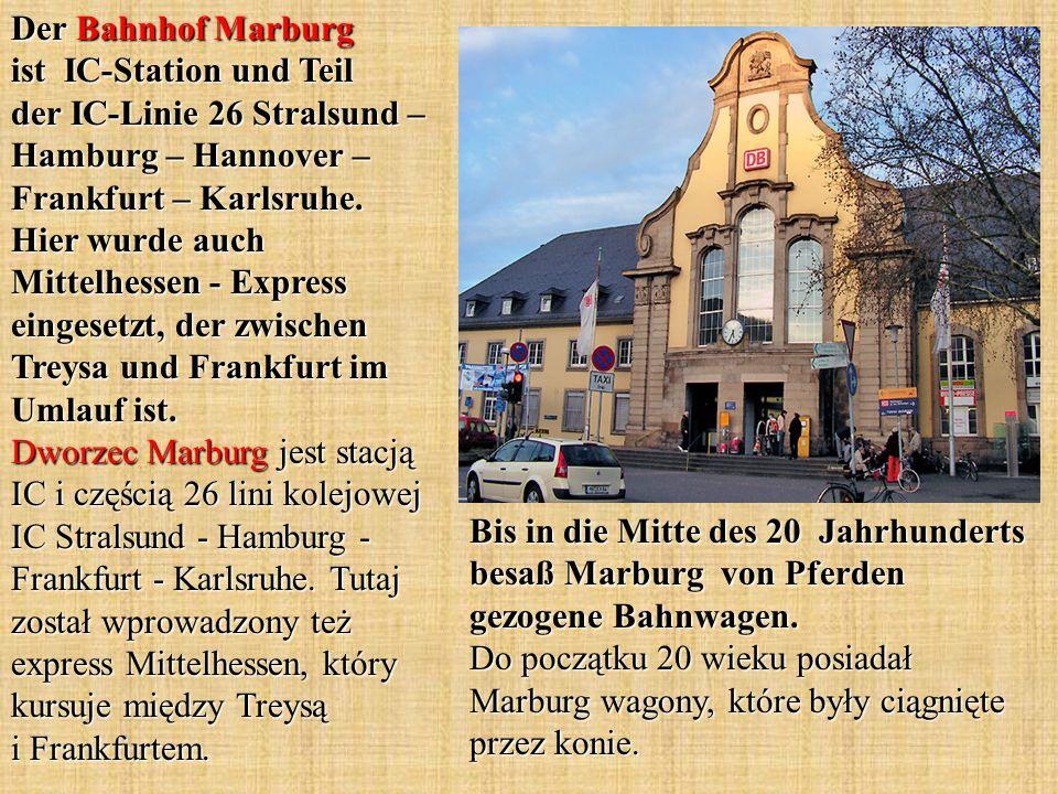 Der Bahnhof Marburg ist IC-Station und Teil der IC-Linie 26 Stralsund – Hamburg – Hannover – Frankfurt – Karlsruhe.