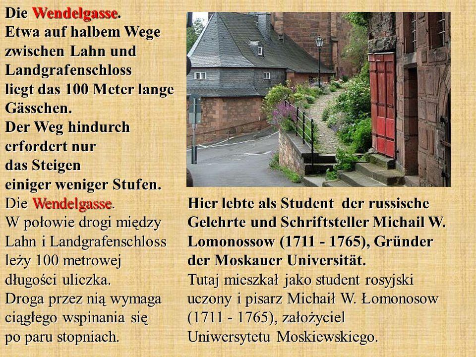 Hier lebte als Student der russische Gelehrte und Schriftsteller Michail W.