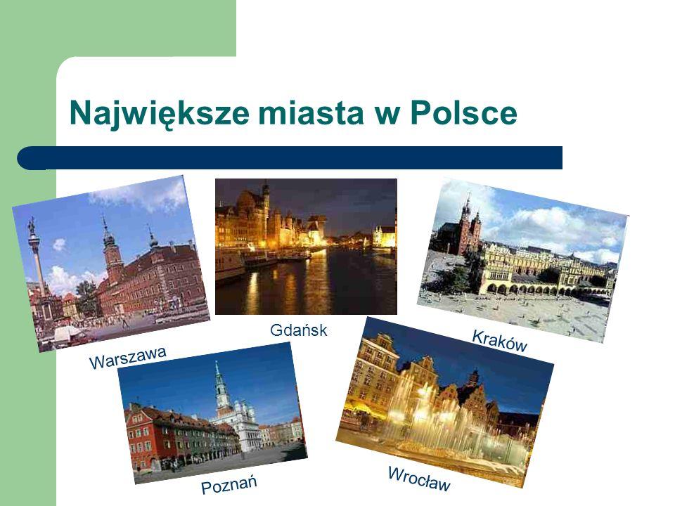Największe miasta w Polsce Warszawa Kraków Gdańsk Wrocław Poznań