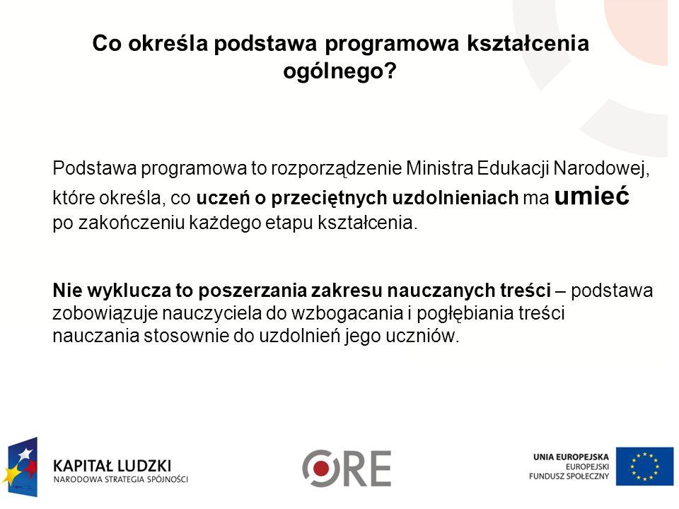 Co określa podstawa programowa kształcenia ogólnego? Podstawa programowa to rozporządzenie Ministra Edukacji Narodowej, które określa, co uczeń o prze