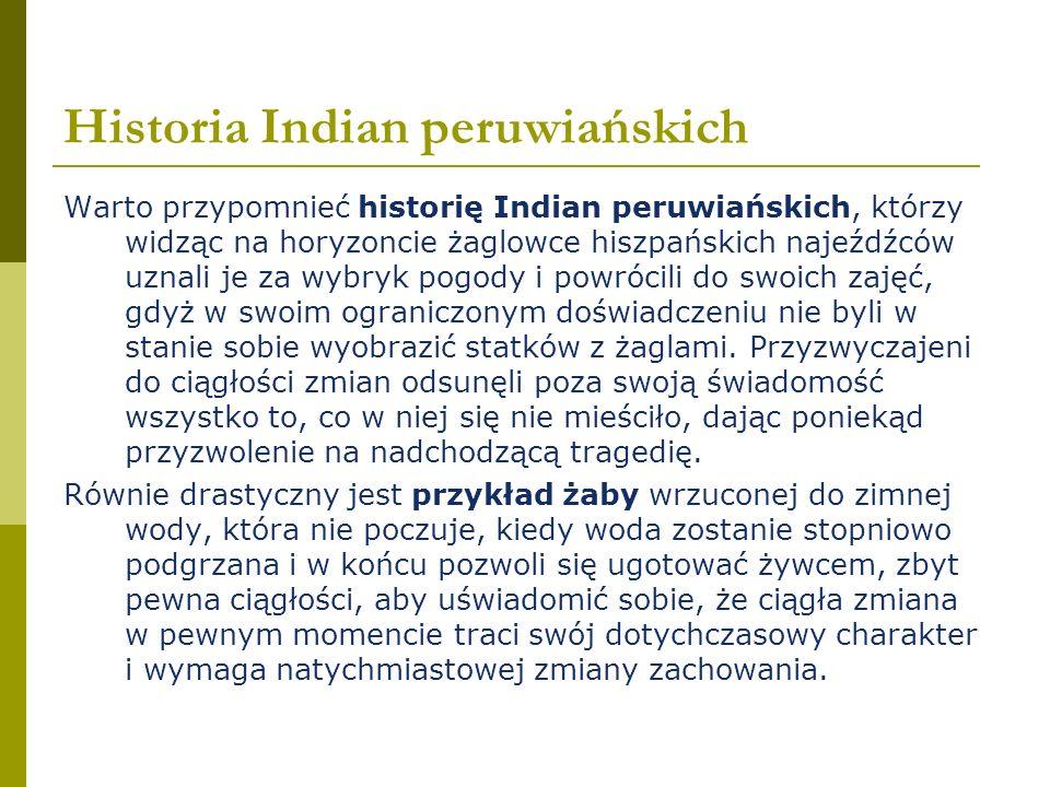 Historia Indian peruwiańskich Warto przypomnieć historię Indian peruwiańskich, którzy widząc na horyzoncie żaglowce hiszpańskich najeźdźców uznali je