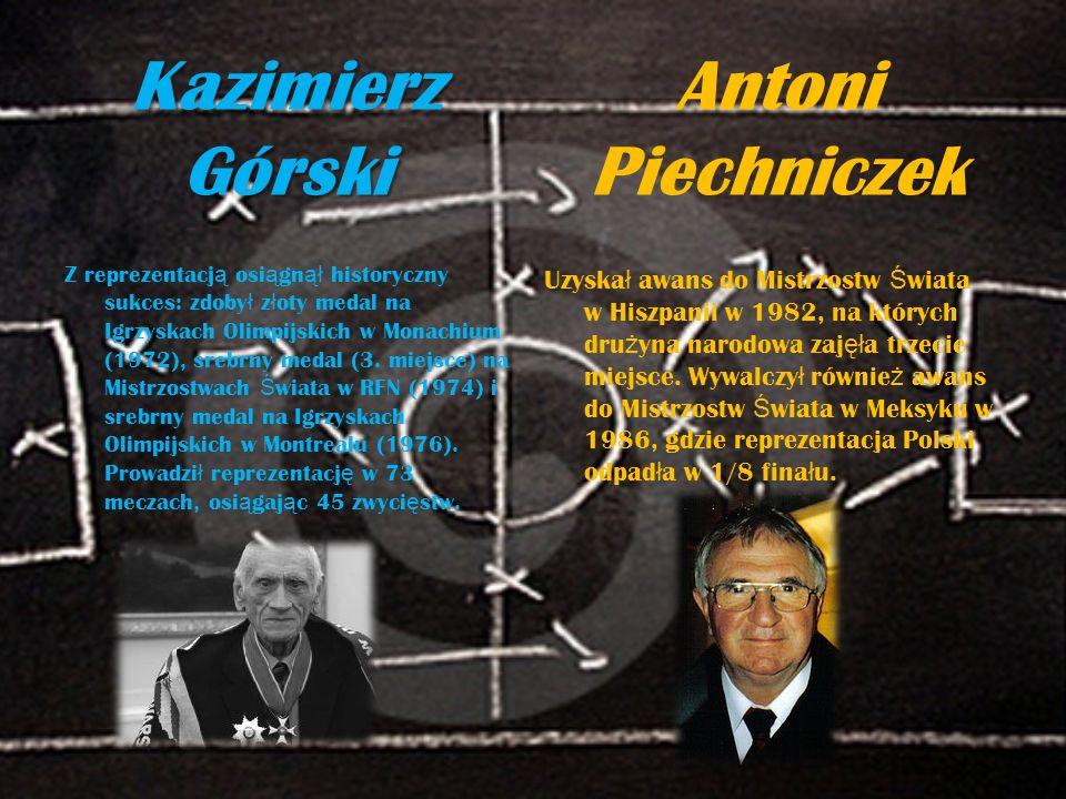 Kazimierz Górski Z reprezentacj ą osi ą gn ął historyczny sukces: zdoby ł z ł oty medal na Igrzyskach Olimpijskich w Monachium (1972), srebrny medal (