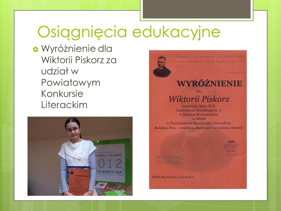 Osiągnięcia edukacyjne Wyróżnienie dla Wiktorii Piskorz za udział w Powiatowym Konkursie Literackim
