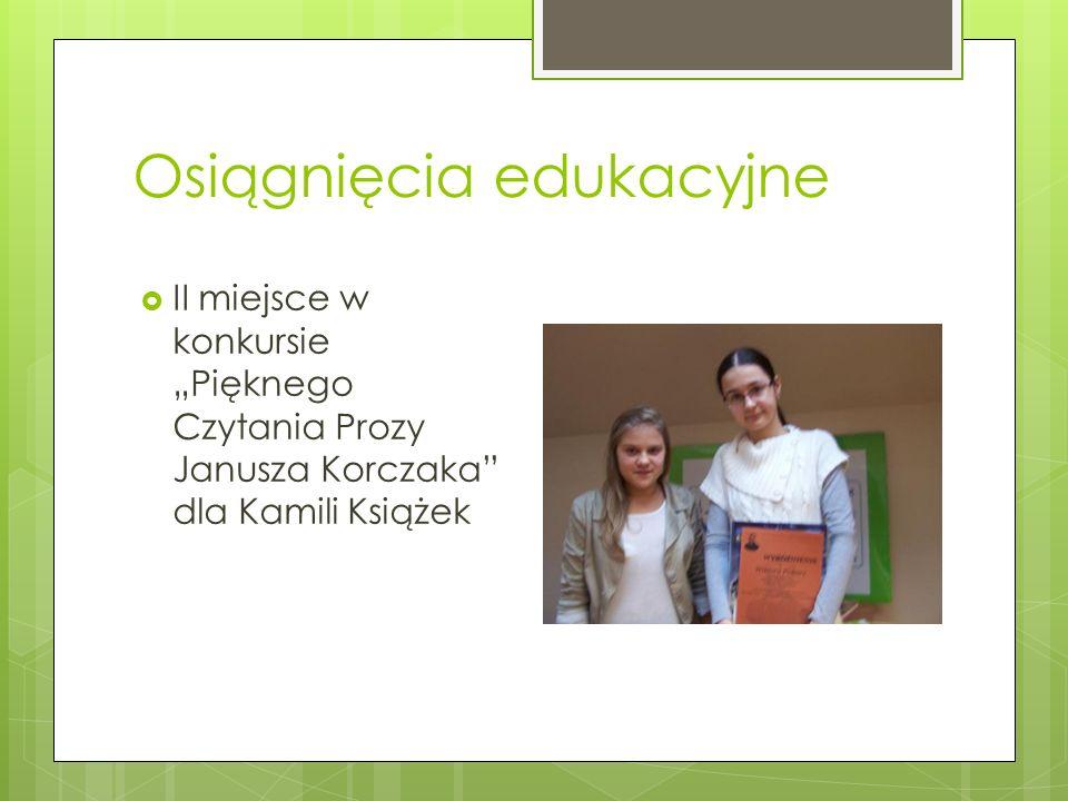 Osiągnięcia edukacyjne II miejsce w konkursie Pięknego Czytania Prozy Janusza Korczaka dla Kamili Książek