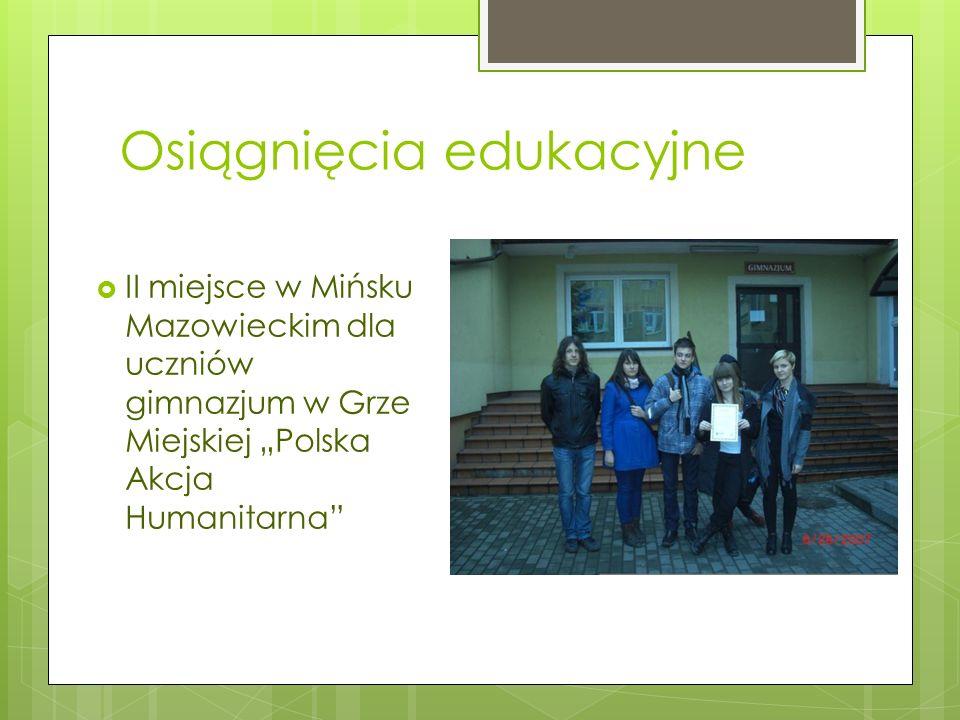 Osiągnięcia edukacyjne II miejsce w Mińsku Mazowieckim dla uczniów gimnazjum w Grze Miejskiej Polska Akcja Humanitarna