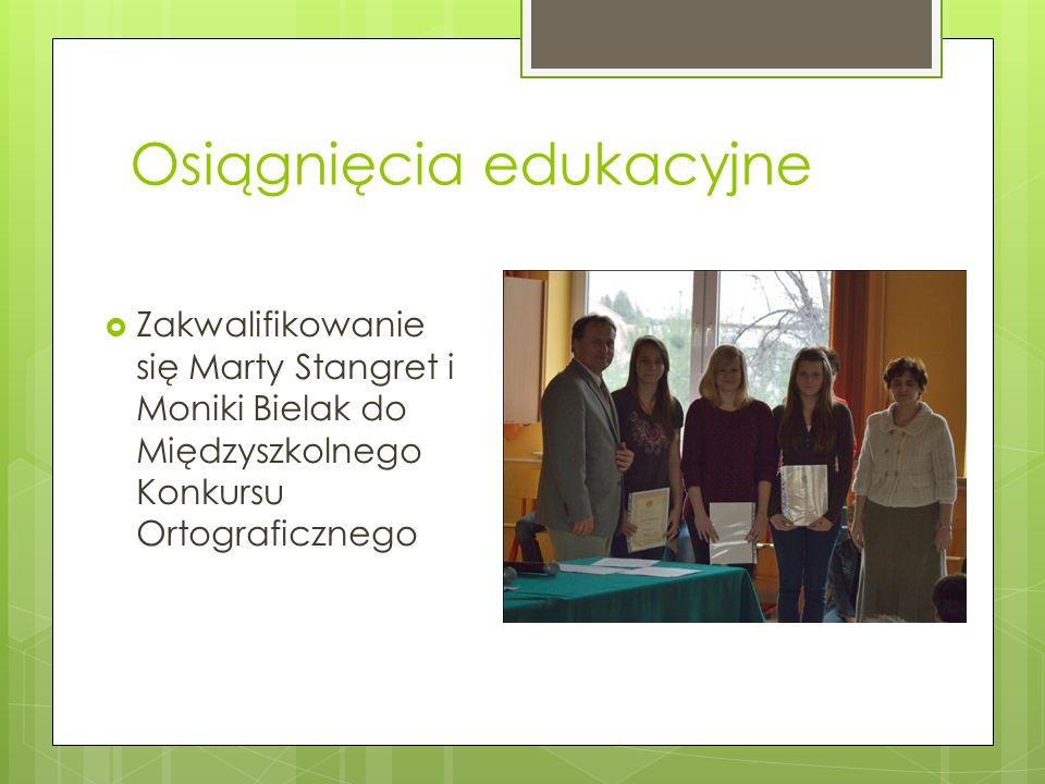 Osiągnięcia edukacyjne Zakwalifikowanie się Marty Stangret i Moniki Bielak do Międzyszkolnego Konkursu Ortograficznego