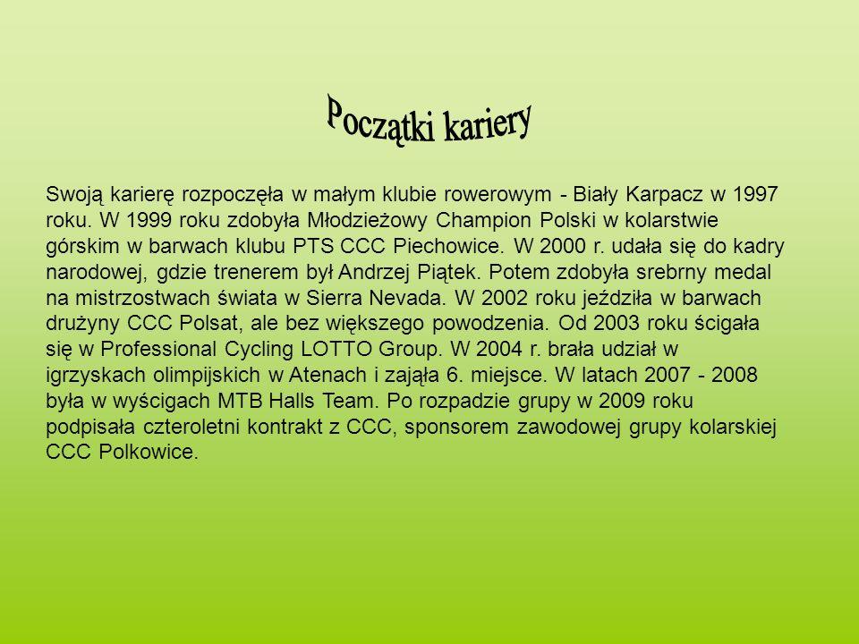 Swoją karierę rozpoczęła w małym klubie rowerowym - Biały Karpacz w 1997 roku. W 1999 roku zdobyła Młodzieżowy Champion Polski w kolarstwie górskim w