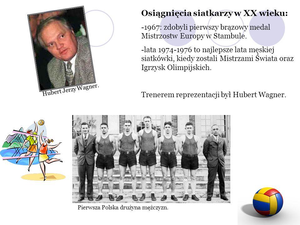 Osiągnięcia siatkarzy w XX wieku: -1967: zdobyli pierwszy brązowy medal Mistrzostw Europy w Stambule. -lata 1974-1976 to najlepsze lata męskiej siatkó