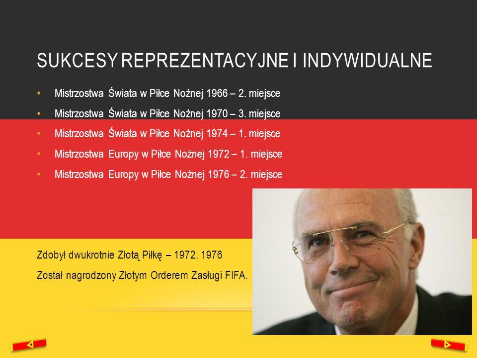 SUKCESY REPREZENTACYJNE I INDYWIDUALNE Mistrzostwa Świata w Piłce Nożnej 1966 – 2. miejsce Mistrzostwa Świata w Piłce Nożnej 1970 – 3. miejsce Mistrzo