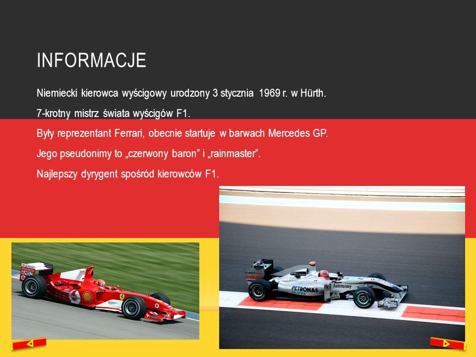 INFORMACJE Niemiecki kierowca wyścigowy urodzony 3 stycznia 1969 r. w Hürth. 7-krotny mistrz świata wyścigów F1. Były reprezentant Ferrari, obecnie st