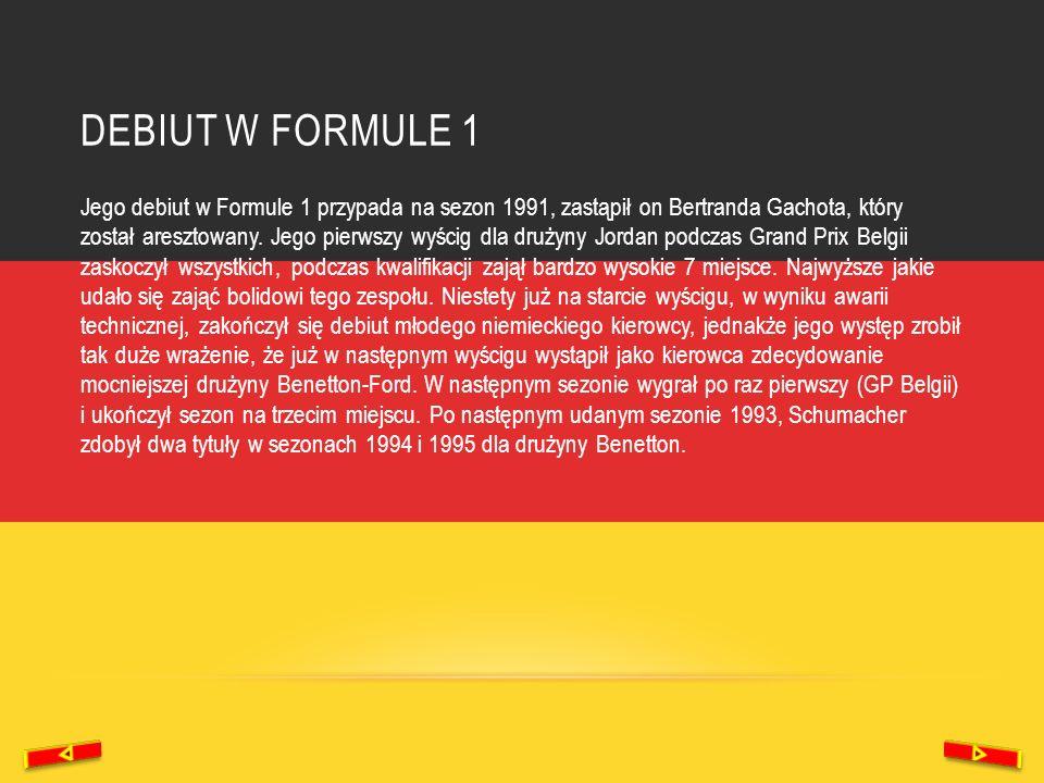 DEBIUT W FORMULE 1 Jego debiut w Formule 1 przypada na sezon 1991, zastąpił on Bertranda Gachota, który został aresztowany. Jego pierwszy wyścig dla d