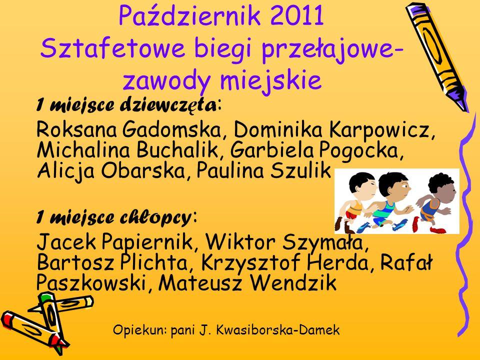 1 miejsce dziewcz ę ta : Roksana Gadomska, Dominika Karpowicz, Michalina Buchalik, Garbiela Pogocka, Alicja Obarska, Paulina Szulik 1 miejsce chłopcy