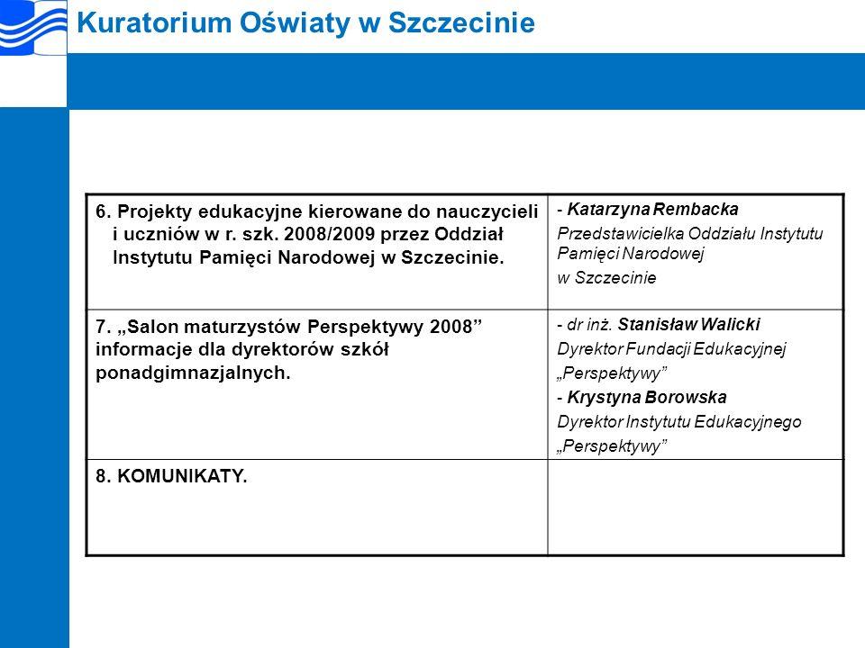 Kuratorium Oświaty w Szczecinie REALIZACJA ZADAŃ WYNIKAJĄCYCH Z PLANU NADZORU PEDAGOGICZNEGO ZACHODNIOPOMORSKIEGO KURATORA OŚWIATY W ROKU SZKOLNYM 2008/2009 I.