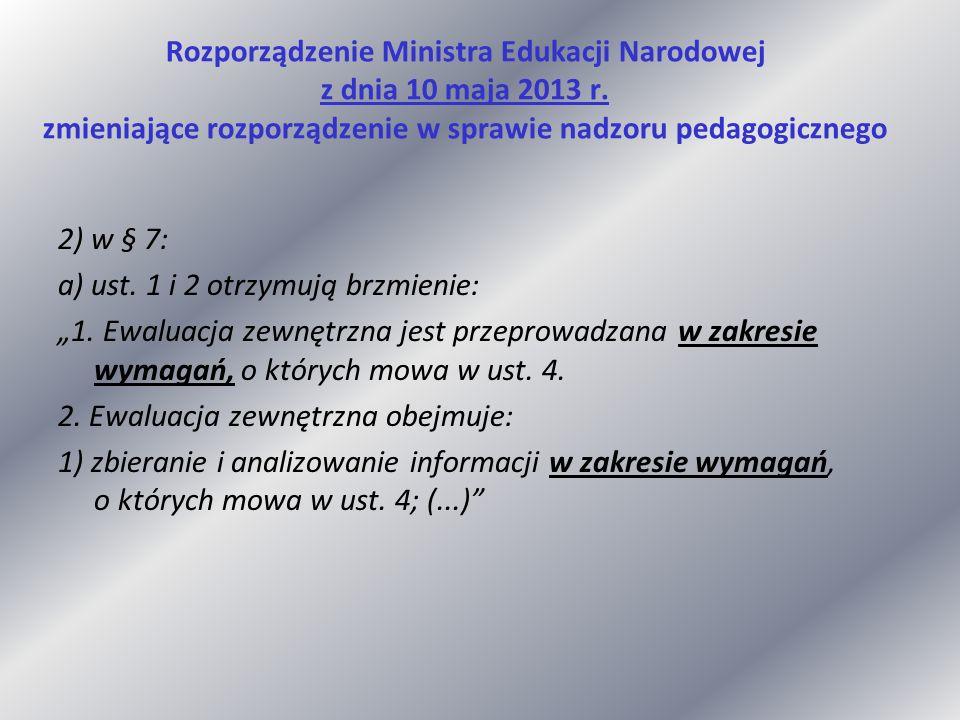 Rozporządzenie Ministra Edukacji Narodowej z dnia 10 maja 2013 r. zmieniające rozporządzenie w sprawie nadzoru pedagogicznego 2) w § 7: a) ust. 1 i 2