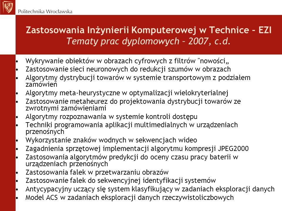 Zastosowania Inżynierii Komputerowej w Technice – EZI Tematy prac dyplomowych – 2007, c.d. Wykrywanie obiektów w obrazach cyfrowych z filtrów