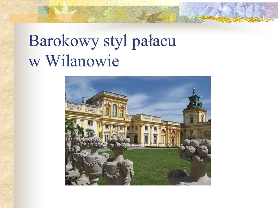 Barokowy styl pałacu w Wilanowie