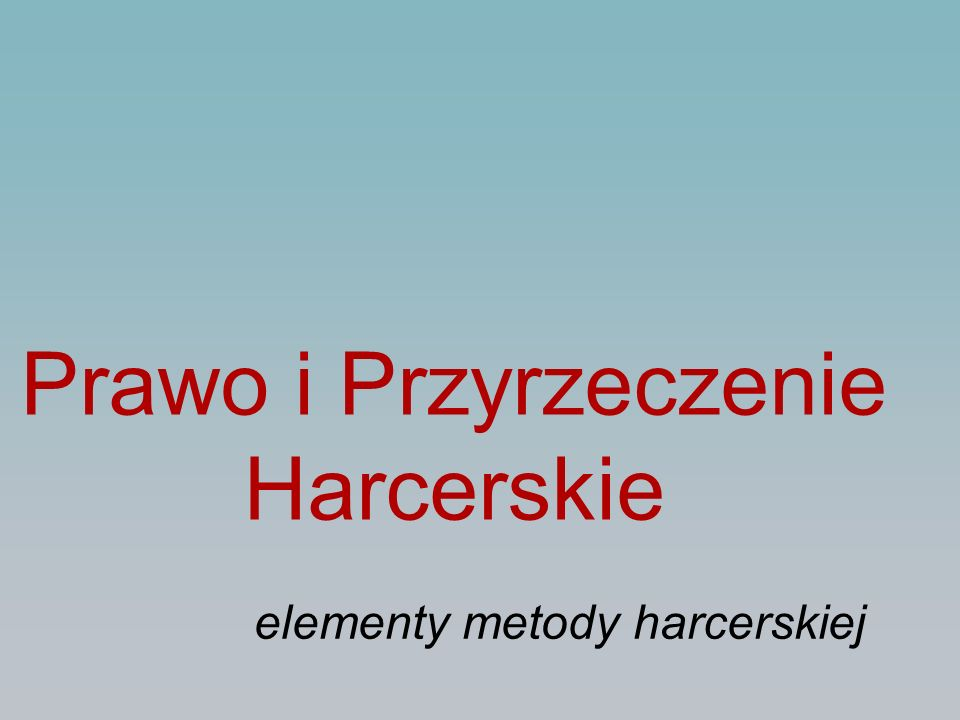 Prawo i Przyrzeczenie Harcerskie elementy metody harcerskiej