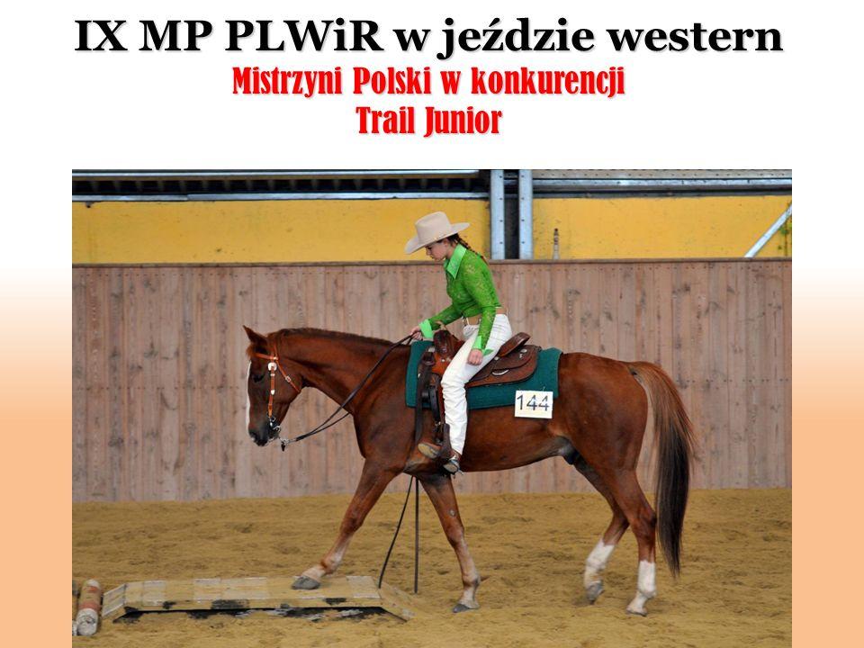 IX MP PLWiR w jeździe western Mistrzyni Polski w konkurencji Trail Junior