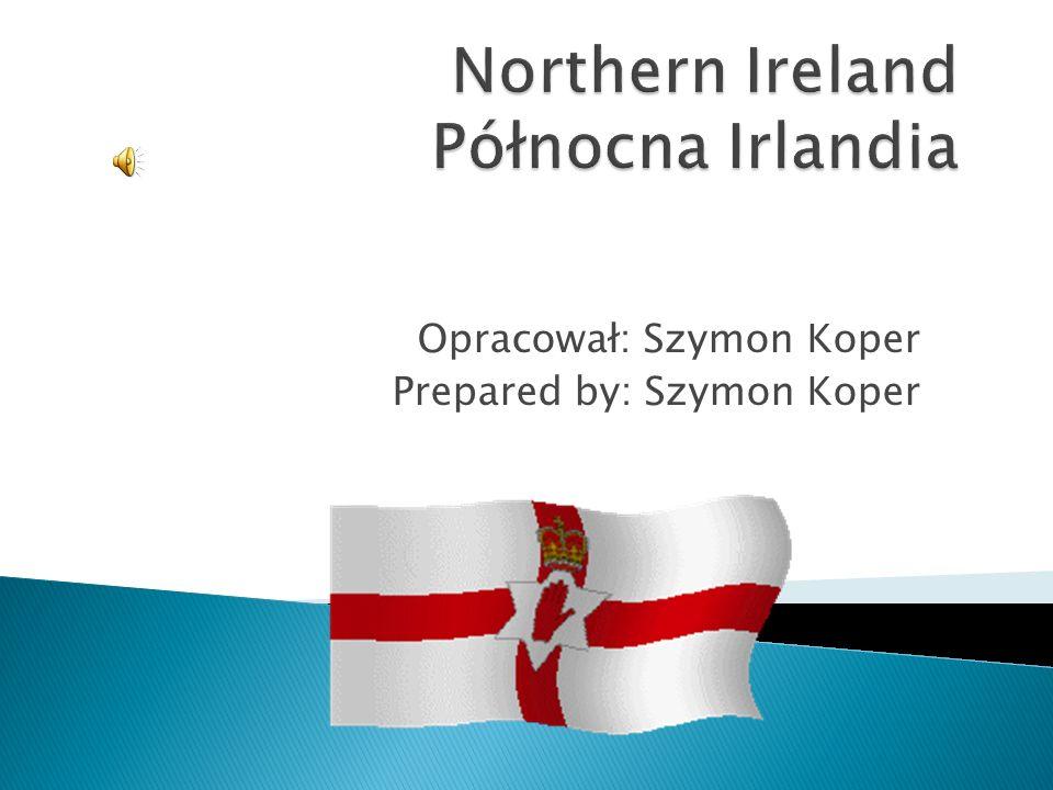Irlandia Północna powstała w 1921 roku.