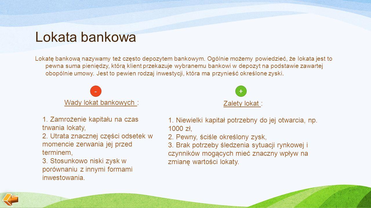 Lokata bankowa Lokatę bankową nazywamy też często depozytem bankowym.